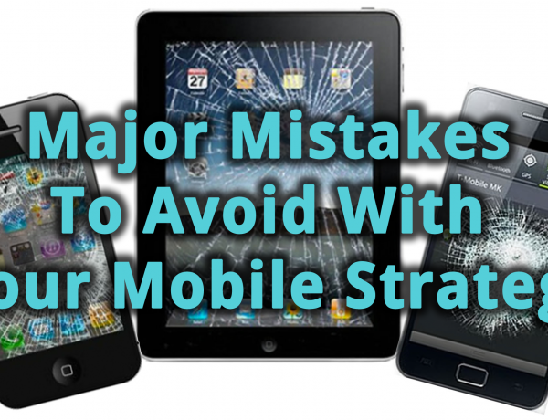 Need to Avoid Mistakes During Mobile Marketing